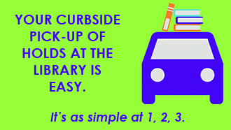 Your curbside pick-up of hold at the library is easy. It's as simple at 1, 2, 3. Image of a car with books on roof.