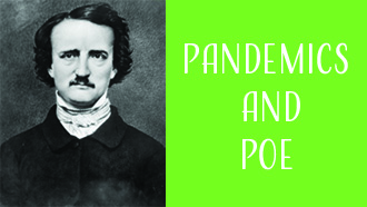 Black and White Photo of Edgar Allan Poe with the words pandemic and Poe written next to it.